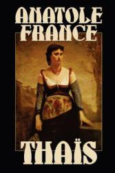 Anatole France - Thais - Anatole France (ISBN: 9780809518029)