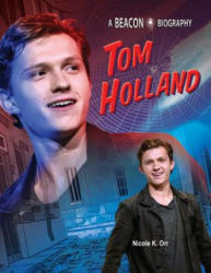 Tom Holland - Nicole K. Orr (ISBN: 9781624693205)