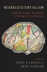Neuroexistentialism - Gregg Caruso, Owen Flanagan (ISBN: 9780190460730)