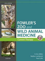 Miller - Fowler's Zoo and Wild Animal Medicine Current Therapy, Volume 9 (ISBN: 9780323552288)