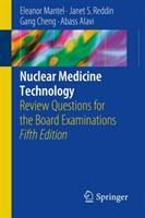 Nuclear Medicine Technology - Review Questions for the Board Examinations (ISBN: 9783319624990)