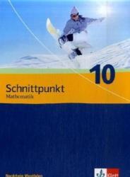 Schnittpunkt Mathematik - Neubearbeitung. Schlerbuch 10. Schuljahr. Ausgabe fr Nordrhein-Westfalen (2009)