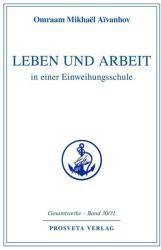 Leben und Arbeit in einer Einweihungsschule (ISBN: 9783895151118)