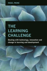 Learning Challenge - Dealing with Technology, Innovation and Change in Learning and Development (ISBN: 9780749471255)