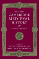 The New Cambridge Medieval History: Volume 4, C. 1024-C. 1198, Part 2 (ISBN: 9781107460638)