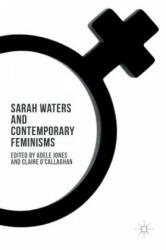 Sarah Waters and Contemporary Feminisms (ISBN: 9781137506078)
