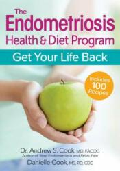 Endometriosis Health and Diet Program - Andrew Cook, Danielle Cook, Bonnie Munday (ISBN: 9780778805625)