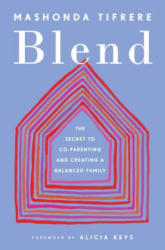 Blend - The Secret to Co-Parenting and Creating a Balanced Family (ISBN: 9780143132578)
