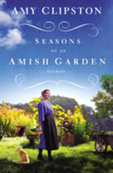 Seasons of an Amish Garden (ISBN: 9780310354307)