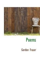 Gordon Fraser - Poems - Gordon Fraser (ISBN: 9780554935928)