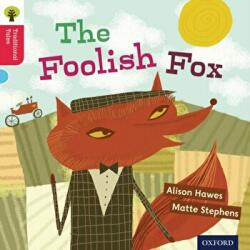 Oxford Reading Tree Traditional Tales: Level 4: The Foolish Fox (ISBN: 9780198339403)