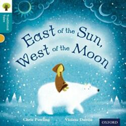 Oxford Reading Tree Traditional Tales: Level 9: East of the Sun, West of the Moon (ISBN: 9780198339847)