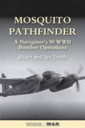 Mosquito Pathfinder - Navigating 90 WWII Operations (ISBN: 9780907579786)