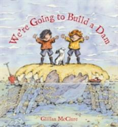 We're Going to Build a Dam (ISBN: 9780956510846)