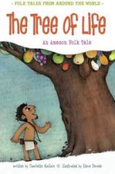 Tree of Life - An Amazonian Folk Tale (ISBN: 9781406281323)