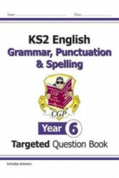 KS2 English Targeted Question Book: Grammar, Punctuation & Spelling - Year 6 (ISBN: 9781782941347)