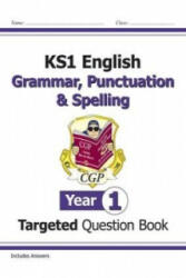 KS1 English Targeted Question Book: Grammar, Punctuation & Spelling - Year 1 (ISBN: 9781782941910)