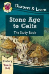 KS2 Discover & Learn: History - Stone Age to Celts Study Book, Year 3 & 4 (ISBN: 9781782941958)
