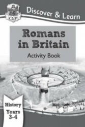 KS2 Discover & Learn: History - Romans in Britain Activity Book, Year 3 & 4 (ISBN: 9781782941989)