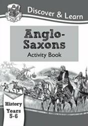 KS2 Discover & Learn: History - Anglo-Saxons Activity Book, Year 5 & 6 (ISBN: 9781782942009)