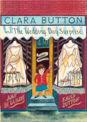 Clara Button and the Wedding Day Surprise (ISBN: 9781851778065)