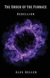 Order of the Furnace - Rebellion (ISBN: 9781906132316)