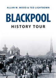 Blackpool History Tour (ISBN: 9781445646237)