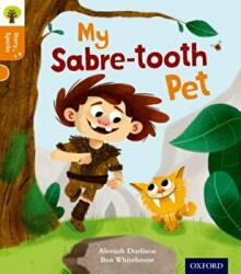 Oxford Reading Tree Story Sparks: Oxford Level 6: My Sabre-Tooth Pet (ISBN: 9780198356387)