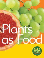 Plants as Food (ISBN: 9780713666090)