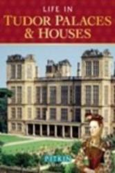 Life in Tudor Palaces and Houses (ISBN: 9781841653082)