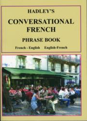 Hadley's Conversational French Phrase Book - Alan S. Lindsey (ISBN: 9781872739236)