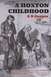 Hoxton Childhood - A. S. Jasper (ISBN: 9780956781116)