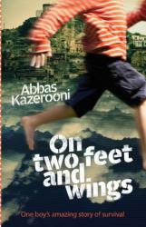 On Two Feet and Wings - Abbas Kazerooni (ISBN: 9781743361351)