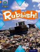 Project X Origins: Orange Book Band, Oxford Level 6: What a Waste: Rubbish! (ISBN: 9780198301424)