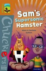 Oxford Reading Tree TreeTops Chucklers: Level 8: Sam's Supersonic Hamster - Adam Guillain, Charlotte Guillain (ISBN: 9780198391753)