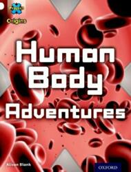 Project X Origins: White Book Band, Oxford Level 10: Journeys: Human Body Adventures (ISBN: 9780198302223)