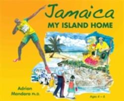 Jamaica My Island Home (ISBN: 9789768245021)
