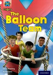 Project X Origins: White Book Band, Oxford Level 10: Working as a Team: The Balloon Team (ISBN: 9780198302278)