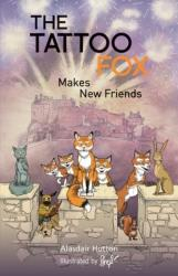 Tattoo Fox - Makes New Friends (ISBN: 9781910021477)