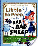 Little Bo Peep and Her Bad, Bad Sheep - A Mother Goose Hullabaloo (ISBN: 9781782023661)