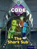 Project X Code: Shark The Shark Sub (ISBN: 9780198340249)