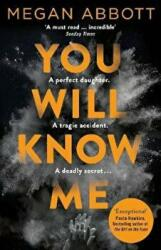 You Will Know Me - ABBOTT MEGAN (ISBN: 9781447226369)