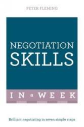 Negotiation Skills in A Week - Brilliant Negotiating in Seven Simple Steps (ISBN: 9781473609617)