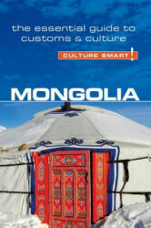 Mongolia - Culture Smart! - The Essential Guide to Customs & Culture (ISBN: 9781857337174)