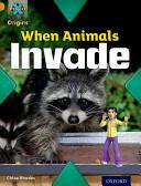 Project X Origins: Orange Book Band, Oxford Level 6: Invasion: When Animals Invade (ISBN: 9780198301486)