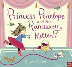 Princess Penelope and the Runaway Kitten (ISBN: 9780857636553)