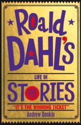 Roald Dahl's Life in Stories (ISBN: 9781407171890)