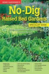 Home Gardener's No-Dig Raised Bed Gardens (ISBN: 9781580117807)
