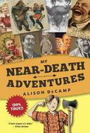 My Near-Death Adventures (ISBN: 9780385390477)
