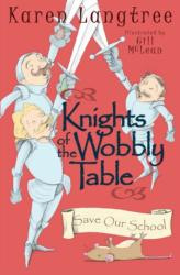 Knights of the Wobbly Table - Save Our School (ISBN: 9780993063626)